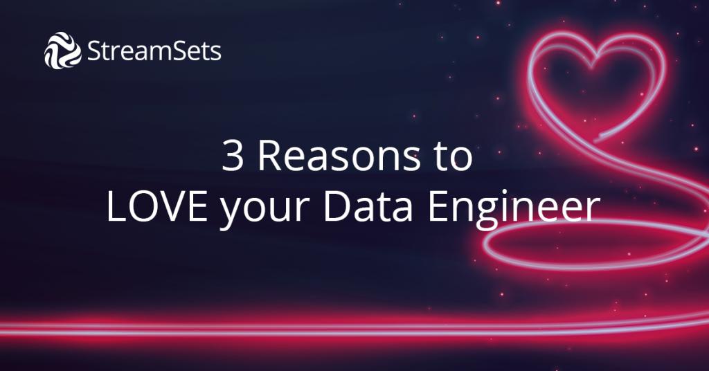 3 reasons to love data engineers