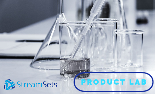 StreamSets Product Lab - Latest Release Features